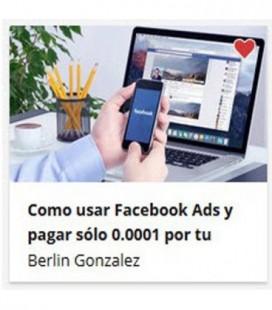 Cómo Usar Facebook Ads y Pagar menos